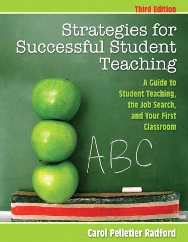Strategies for Successful Student Teaching: A Guide to Student Teaching, the Job Search, and Your First Classroom (Paperback)