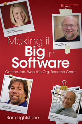 Making it Big in Software: Get the Job. Work the Org. Become Great. (Paperback)