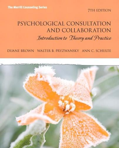 Psychological Consultation and Collaboration: Introduction to Theory and Practice (Paperback)