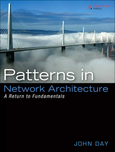 Patterns in Network Architecture: A Return to Fundamentals (paperback): A Return to Fundamentals (Paperback)