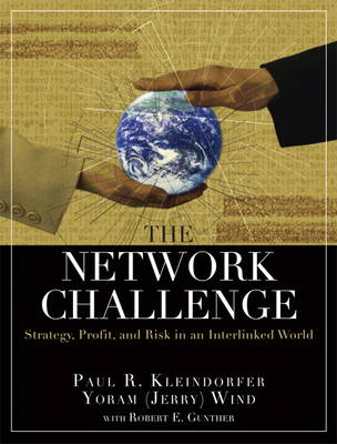 The Network Challenge (paperback): Strategy, Profit, and Risk in an Interlinked World (Paperback)