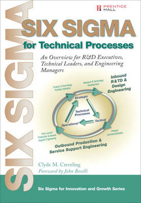 Six Sigma for Technical Processes: An Overview for R&D Executives, Technical Leaders, and Engineering Managers (Paperback)