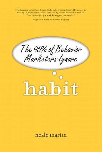 Habit: The 95% of Behavior Marketers Ignore (paperback) (Paperback)