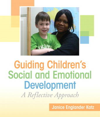 Guiding Children's Social and Emotional Development: A Reflective Approach (Paperback)