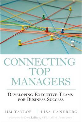 Connecting Top Managers: Developing Executive Teams for Business Success (Hardback)