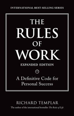 The Rules of Work, Expanded Edition: A Definitive Code for Personal Success (Paperback)
