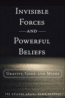 Invisible Forces and Powerful Beliefs: Gravity, Gods, and Minds (Hardback)