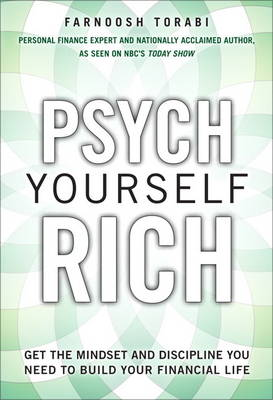 Psych Yourself Rich: Get the Mindset and Discipline You Need to Build Your Financial Life (Hardback)