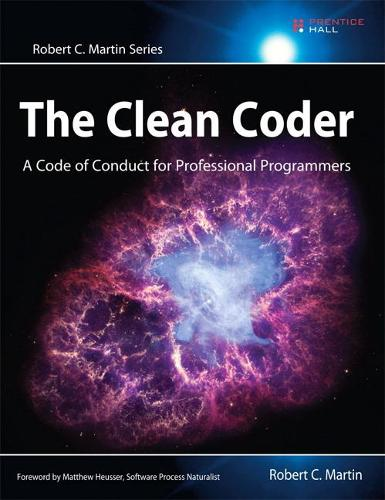 Clean Coder, The: A Code of Conduct for Professional Programmers - Robert C. Martin Series (Paperback)