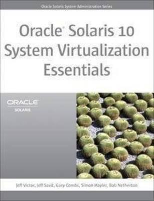 Oracle Solaris 10 System Virtualization Essentials (Paperback)