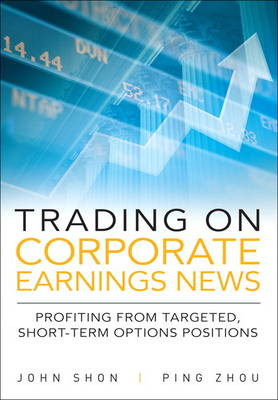 Trading on Corporate Earnings News: Profiting from Targeted, Short-Term Options Positions (Hardback)