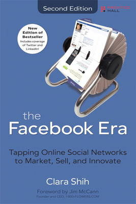 The Facebook Era: Tapping Online Social Networks to Market, Sell, and Innovate (Paperback)