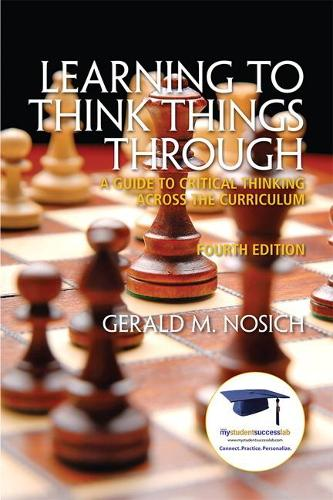 Learning to Think Things Through: A Guide to Critical Thinking Across the Curriculum (Paperback)