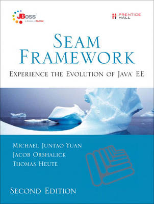 Seam Framework: Experience the Evolution of Java EE (Paperback)