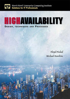 High Availability: Design, Techniques and Processes (Paperback)