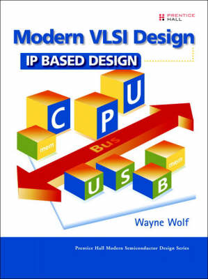 Modern VLSI Design: IP-Based Design (Hardback)