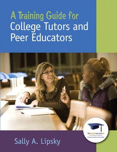 A Training Guide for College Tutors and Peer Educators (Paperback)