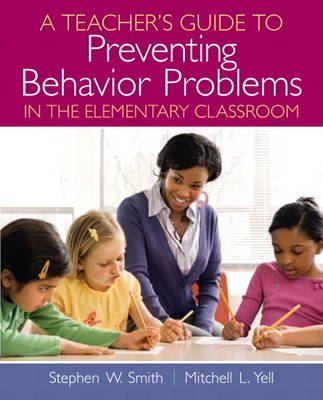 A Teacher's Guide to Preventing Behavior Problems in the Elementary Classroom (Paperback)