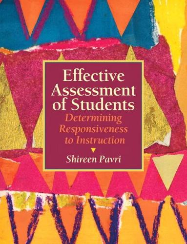 Effective Assessment of Students: Determining Responsiveness to Instruction (Paperback)