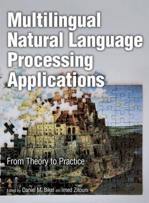 Multilingual Natural Language Processing Applications: From Theory to Practice (Hardback)