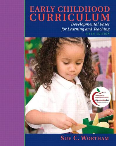 Early Childhood Curriculum: Developmental Bases for Learning and Teaching (Paperback)