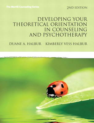 Developing Your Theoretical Orientation in Counseling and Psychotherapy: A Handbook for Helping Professionals (Paperback)
