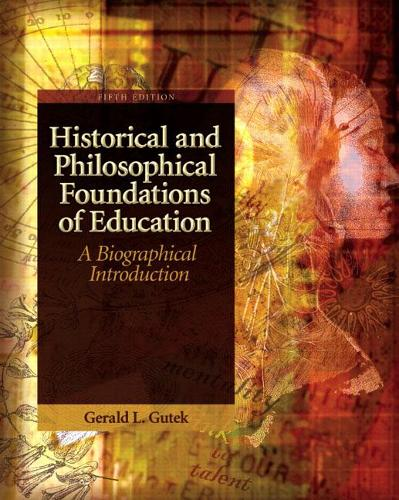 Historical and Philosophical Foundations of Education: A Biographical Introduction: United States Edition (Paperback)