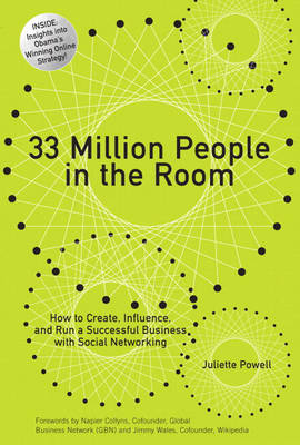 33 Million People in the Room: How to Create, Influence, and Run a Successful Business with Social Networking (paperback) (Hardback)