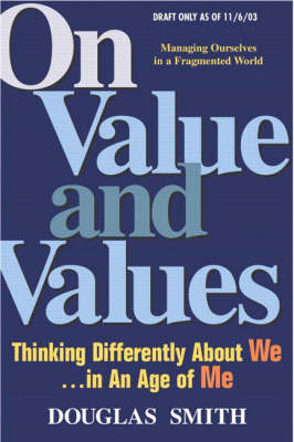 On Value and Values: Thinking Differently About We in an Age of Me (Paperback)