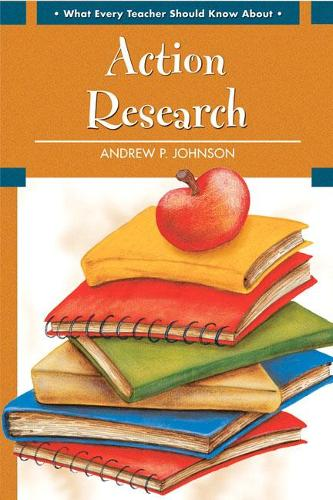 What Every Teacher Should Know About Action Research (Paperback)