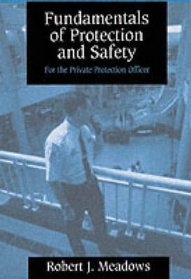 Fundamentals of Protection and Safety for the Private Protection Officer (Paperback)