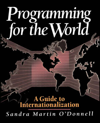 Programming for World Markets: A Guide to Software Internationalization (Paperback)