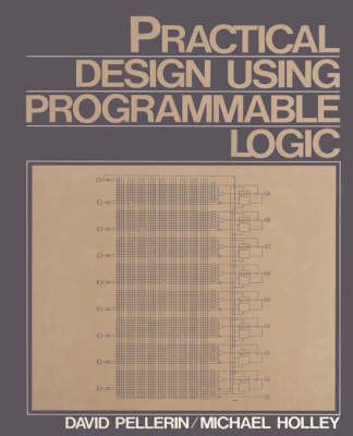 Practical Design Using Programmable Logic (Paperback)