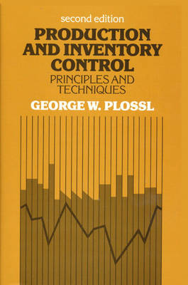 Production and Inventory Control: Principles and Techniques (Hardback)