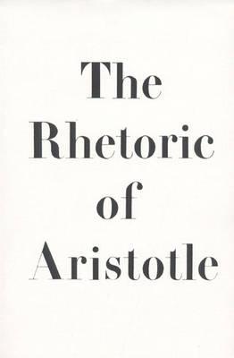 The Rhetoric of Aristotle (Paperback)
