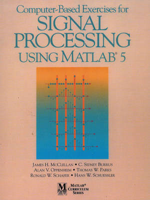 Computer-Based Exercises for Signal Processing Using MATLAB Ver.5 (Paperback)