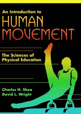 An Introduction to Human Movement: The Sciences of Physical Education (Hardback)
