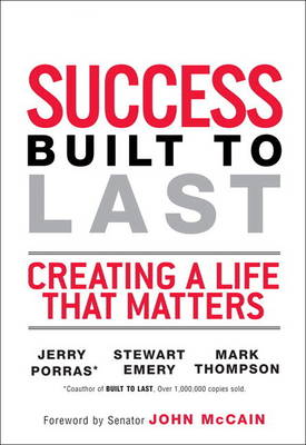 Success Built to Last: Creating a Life that Matters (paperback) (Paperback)