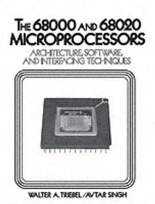 The 68000/68020 Microprocessors: Architecture, Software and Interfacing Techniques (Paperback)
