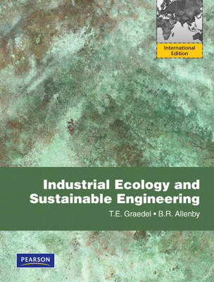 Industrial Ecology and Sustainable Engineering: International Version (Paperback)