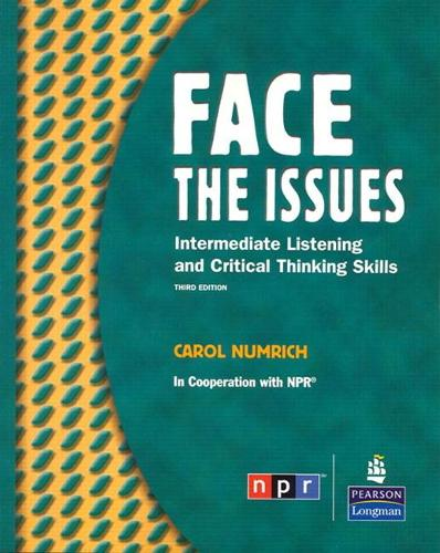 Face the Issues: Intermediate Listening and Critical Thinking Skills (Student Book and Classroom Audio CD)