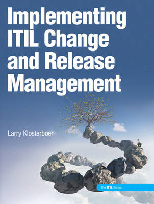 Implementing ITIL Change and Release Management (Hardback)