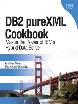 DB2 pureXML Cookbook: Master the Power of the IBM Hybrid Data Server (Hardback)