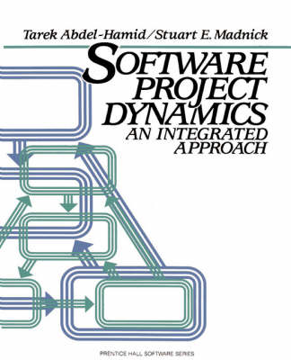 Software Project Dynamics: An Integrated Approach (Hardback)