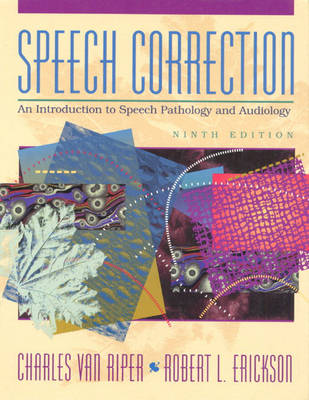 Speech Correction: An Introduction to Speech Pathology and Audiology (Paperback)