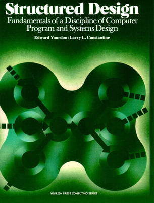Structured Design: Fundamentals of a Discipline of Computer Programme and Systems Design (Paperback)