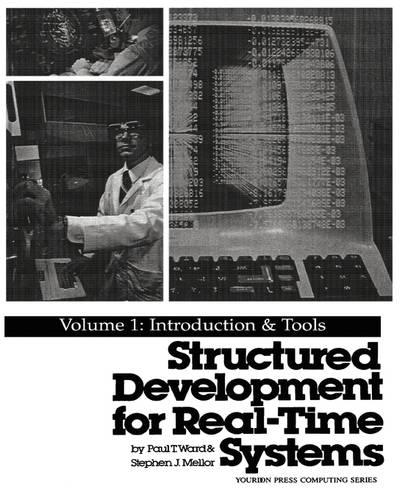 Structured Development for Real Time Systems: Introduction and Tools v.1 (Paperback)