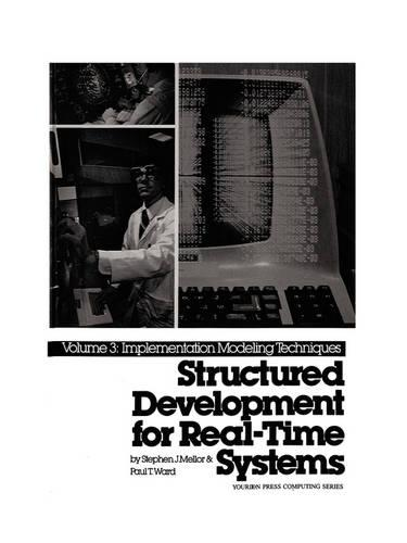 Structured Development for Real Time Systems: Implementation Modelling Technique v. 3 (Paperback)