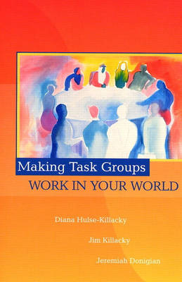 Making Task Groups Work in Your World (Paperback)