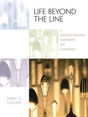 Life Beyond the Line: A Front-of-the-House Companion for Culinarians (Paperback)